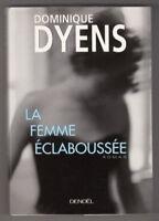 Livre - La Femme Eclaboussée - Dominique Dyens - Comme neuf.