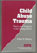 Child Abuse Trauma: Theory and Treatment of the Lasting Effects by John N. Brier