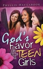NEW GOD'S FAVOR 4 TEEN GIRLS by Phyllis Haugabook