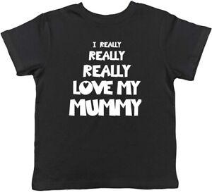 I Really Really Love My Mummy Childrens Kids T-Shirt Boys Girls