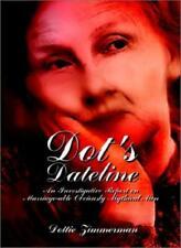 Dot's Dateline:  An Investigative Report on Mar, Zimmerman, Dottie,,