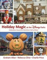 Holiday Magic at the Disney Parks, Hardcover by Allan, Graham; Cline, Rebecca...