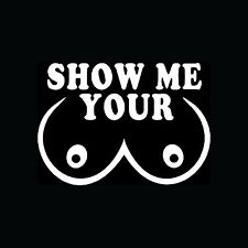 """SHOW ME YOUR BOOBS Sticker Tits Vinyl Funny Hooters Prank Gag Gift 3.5"""" X 5"""""""