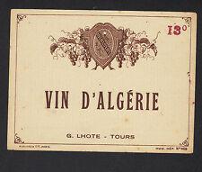 """ETIQUETTE ANCIENNE de VIN D'ALGERIE """"G. LHOTE - TOURS"""""""