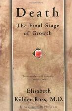 Death: The Final Stage of Growth by Elisabeth Kubler-Ross