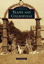 TRAPPE AND COLLEGEVILLE - MINARDI, LISA - NEW HARDCOVER BOOK