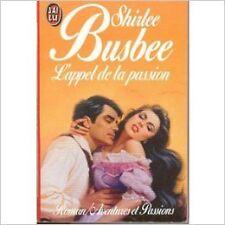 Shirlee Busbee - L'Appel de la passion - 1993 - poche