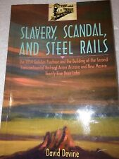 Slavery, Scandal, and Steel Rails: Gadsden Purchase SP in Arizona & NM D. Devine