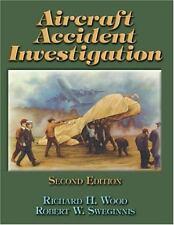 """GOOD COND"" AIRCRAFT ACCIDENT INVESTIGATION 2ND EDITION (2006) Wood Sweginnis"