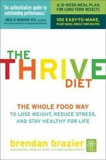 Thrive Diet : The Whole Food Way to Lose Weight, Reduce Stress, and Stay Healthy