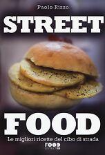 Street Food. le migliori ricette del Cibo di Strada Paolo Rizzo Ultra