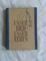 Unser Lied - Unser Leben, eine Sammlung alter und neuer Lieder, Liederbuch 1947