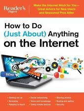 How to Do (Just About) Anything on the Internet: Make the Internet Work for You_