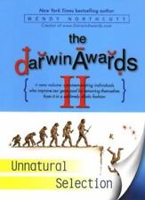 The Darwin Awards II : Unnatural Selection Vol. 2 by Wendy Northcutt (2001, Hard