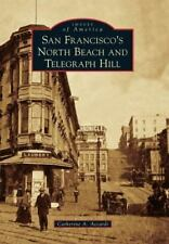 San Francisco's North Beach and Telegraph Hill Images of America