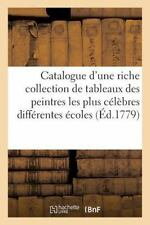 Sciences: Catalogue d'une Riche Collection de Tableaux des Peintres les Plus...