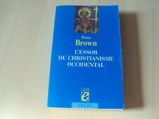 livre  L'ESSOR DU CHRISTIANISME OCCIDENTAL - Peter BROWN
