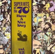 Super Hits of the '70s: Have a Nice Day, Vol. 12 by Various Artists (CD, Oct-199
