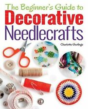 Beginners Guide to Decorative Needlecrafts,Charlotte Gerlings