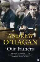 Our Fathers, O'Hagan, Andrew, Very Good Book