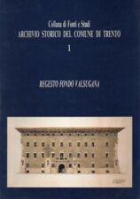 Regesto Fondo Valsugana. Collana di fonti e studi dell'Archivio storico del Comu