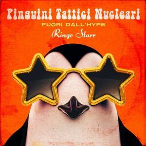 PINGUINI TATTICI NUCLEARI - FUORI DALL'HYPE RINGO STARR