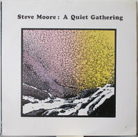 STEVE MOORE A Quiet Gathering LP Experimental/Electronic – on ReR Megacorp