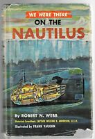 We Were There on the Nautilus by Robert N. Webb HCDJ