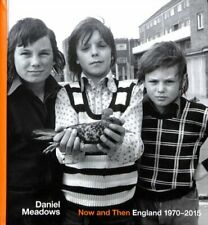 Now and Then England 1970-2015 by Daniel Meadows 9781851245338 | Brand New