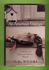 An American Outrage : A Novel of Quillifarkeag, Maine by G. K. Wuori, signed,1st