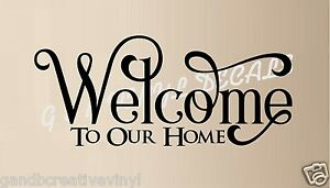 """Welcome to our Home Vinyl Decal Home Décor 12"""" x 28"""""""