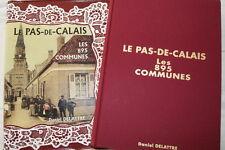 LE PAS DE CALAIS LES 895 COMMUNES DANIEL DELATTRE 1997 RELIURE ILLUSTRE