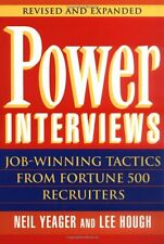 Power Interviews: Job-Winning Tactics from Fortune 500 Recruiters by Neil M. Yea