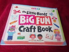 Little Hands Big Fun Children's Craftbook (Fun for 2 to 6 Year Olds)