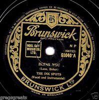 CLASSIC 1939 INK SPOTS  78  BLESS YOU / THOUGHTLESS  UK BRUNSWICK 03040 E-