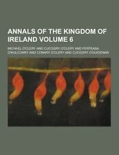 NEW Annals of the Kingdom of Ireland Volume 6 by Michael O'Clery