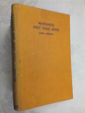 JOHN HORTON.THE WAYFARER'S PART SONG BOOK.1ST H/B 1952.W H DAVIES.W H C ROMANIS