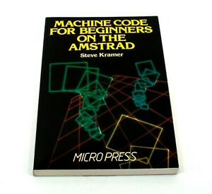 Machine Code for Beginners on the Amstrad Kramer Micro Press Vintage Book H784