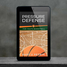 Pressure Defense for Youth Basketball Booklet, Tips, Drills, Plays - Download