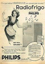 H - Publicité Advertising 1957 Le Refrigerateur Radiofrigo Philips
