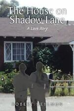 The House on Shadow Lane: A Chronicle and a Love Story : A Chronicle and a...