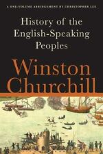 A History of the English-Speaking Peoples: A One-Volume Abridgement, Churchill,