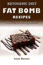 Ketogenic Diet Fat Bomb Recipes 16 Recipe Keto Cookbook (Sweet  by Barnes Liam
