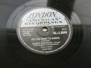 BOBBY FREEMAN   1958   UK  78   DO YOU WANT TO DANCE   LONDON  HL-J. 8644