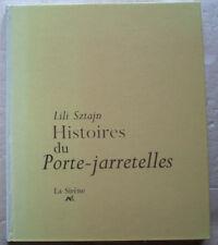 Histoires du porte-jarretelles Lili SZTAJN éd La Sirène 1992