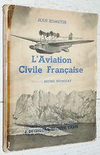 L'AVIATION CIVILE FRANCAISE JEAN ROMEYER 1938 / AERONAUTIQUE AVIONS AIR-FRANCE