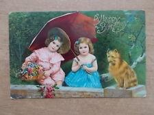 VINTAGE 1908 POSTCARD - A HAPPY BIRTHDAY - LITTLE GIRLS WITH DOG