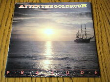 """PRELUDE - AFTER THE GOLDRUSH   7"""" VINYL PS"""