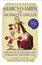March Hares and Monkeys' Uncles: Origins of the Words and Phrases We-ExLibrary