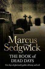 THE BOOK OF DEAD DAYS by Marcus Sedgwick : WH2-T/B : PB674 : NEW BOOK
